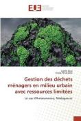 Gestion Des Dechets Menagers En Milieu Urbain Avec Ressources Limitees  [FRE]