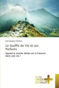 Le Souffle de Vie Et Ses Parfums  [FRE]