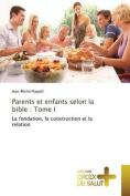 Parents Et Enfants Selon La Bible [FRE]