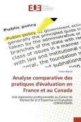 Analyse Comparative Des Pratiques D'Evaluation En France Et Au Canada  [FRE]