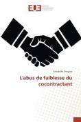 Labus de Faiblesse Du Cocontractant  [FRE]