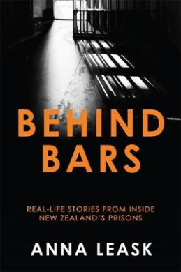 Behind Bars: Real-life stories from inside New Zealand's prisons