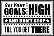 Set Your Goals HIGH And Don't Stop Till You Get THERE / Wall Vinyl Decal Sign- 50cm X 36cm