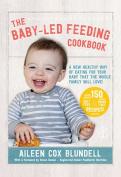 The Baby-Led Feeding Cookbook
