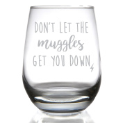 Don't Let the Muggles Get You Down Stemless Wine Glass