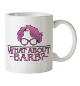 What About Barb Stranger Things Inspired Mug