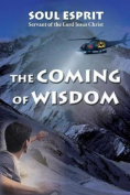 The Coming of Wisdom