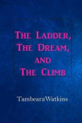 The Ladder, the Dream, & the Climb