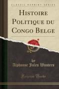 Histoire Politique Du Congo Belge  [FRE]