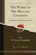 The Works of Mr. William Congreve, Vol. 1 of 3