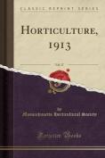 Horticulture, 1913, Vol. 17