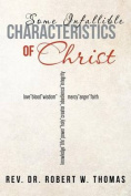 Some Infallible Characteristics of Christ