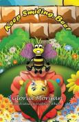 Keep Smiling, Bee!