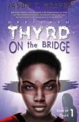 Gretchen Thyrd on the Bridge
