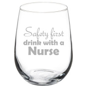 500ml Stemless Wine Glass Funny Safety First Drink With A Nurse