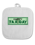 TooLoud Happy Tax Day White Fabric Pot Holder Hot Pad