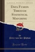 Data Fusion Through Statistical Matching