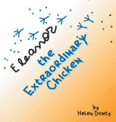 Eleanor the Extraordinary Chicken
