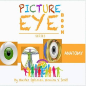 Anatomy: Picture Eye Book