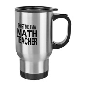 Coffee Travel Mug for Women Funny Trust Me Im A Math Teacher Travel Mug with Handle Stainless Steel 410ml Cup Gifts for Men