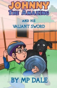 Johnny the Amazing and His Valiant Sword