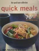 The good taste collection Quick Meals  [Paperback]