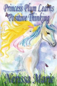 Princess Plum Learns Positive Thinking