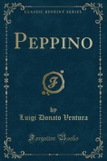 Peppino (Classic Reprint) [FRE]