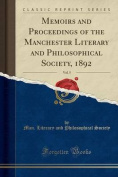 Memoirs and Proceedings of the Manchester Literary and Philosophical Society, 1892, Vol. 5