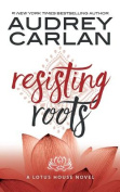 Resisting Roots (Lotus House) [Audio]