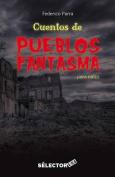 Cuentos de Pueblos Fantasmas [Spanish]