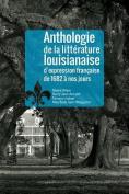 Anthologie de la Littrature Louisianaise D'Expression Francaise de 1682 Nos Jours