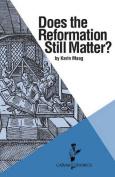 Does the Reformation Still Matter?