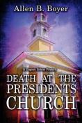 Death at the Presidents Church