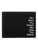 The More You Slack Bi-Fold Wallet Black 11x8.4cm
