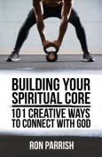 Building Your Spiritual Core