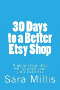 30 Days to a Better Etsy Shop