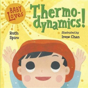 Baby Loves Thermodynamics! [Board book]