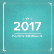 2017: Planning Hebdomadaire [FRE]