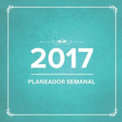 2017: Planeador Semanal [Spanish]