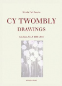 Cy Twombly - Drawings. Catalogue Raisonne. Volume 8