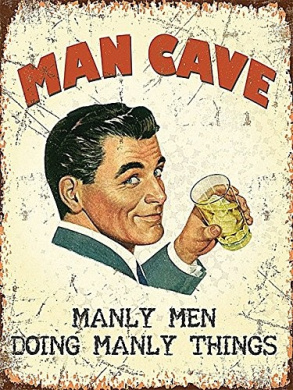 Man Cave Manly Men Doing Manly Things small steel sign 200mm x 150mm (og)