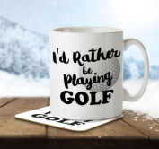 I'd Rather Be Playing Golf - Mug and Coaster By Inky Penguin