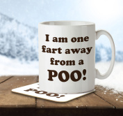 I am One Fart Away From a Poo! - Mug and Coaster By Inky Penguin