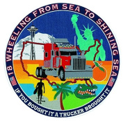18 WHEELING FROM SEA TO SHINING SEA IF YOU BOUGHT IT A TRUCKER BROUGHT IT - Collector Patch - Logo Jacket Uniform Patch Military - Sold by Uniform World