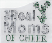Cheer Rhinestone The Real Moms of Cheer Green Iron On Hot Fix Transfer Heat Press