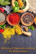 Alchemy of Ayurvedic Cookery