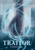 Traitor: A Tainted Age