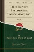 Decret, Acte Preliminaire D'Association, 1902 [FRE]