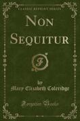 Non Sequitur (Classic Reprint)
